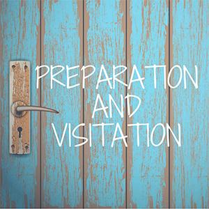 Preparation and Visitation